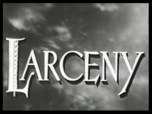 Tital Screen of the Film Noir Movie, Larceny, starring Shelley Winters