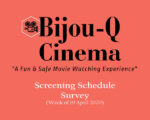 To Be Seen at Bijou-Q Cinema: 19 April 2020